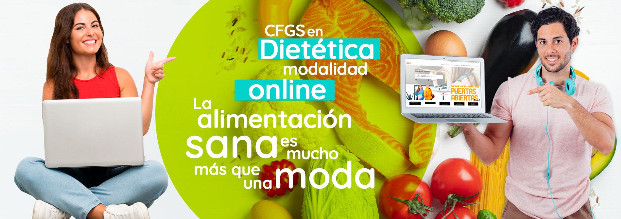 Ciclo Formativo de Grado Superior en Dietética en modalidad online. La alimentación sana es mucho más que una moda. ¡Estudia lo que te gusta y trabaja de lo que te motiva!